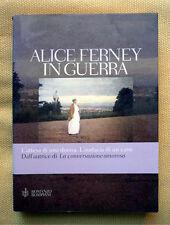 Alice Ferney, In guerra, Ed. Bompiani, 2005