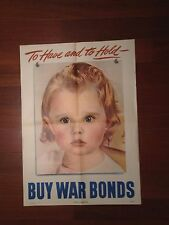 To Have and to Hold (Buy War Bonds)  Original WWII Poster (Rare) WOW!!!!!!