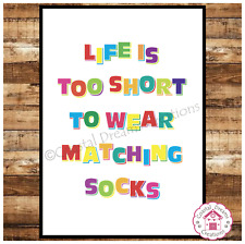 'Life is too short to wear matching socks' funny wall art quote home / laundry