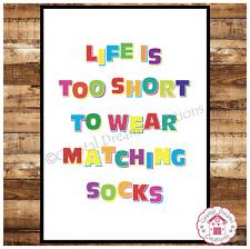 """""""la vita è troppo breve per indossare i calzini corrispondenti'S divertenti Wall Art Citazione Home/Lavanderia"""