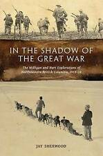 In the Shadow of the Great War: The Milligan and Hart Explorations of...
