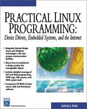 Practical Linux Programming: Device Drivers, Embedded systems, and the Internet