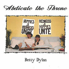 Abdicate the Throne * by Betty Dylan (CD, Aug-2004, Betty Dylan)