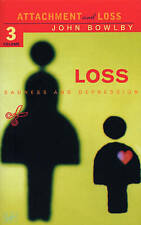 Loss - Sadness and Depression: Attachment and Loss Volume 3 by Dr. E. J. M....