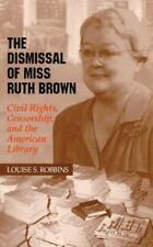 Civil Rights, Censorship, and the American Library: By Louise S Robbins