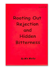 Rooting Out Rejection & Hidden Bitterness - Booklet #44 by Win Worley