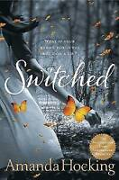 Hocking, Amanda, Switched: Book One in the Trylle Trilogy: 1/3 (Trylle Trilogy 1