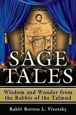Sage Tales: Wisdom and Wonder from the Rabbis of the Talmud by Rabbi Burton L...