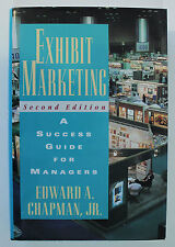 Exhibit Marketing: A Success Guide pour Managers by E.A. Chapman