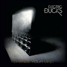 Electric Ducks - Change Your Mind CD New/Sealed