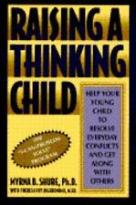 Raising a Thinking Child: Help Your Young Child to Resolve Everyday Conflicts an