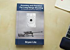 Accuracy and Precision For Long Range Shooting Bryan Litz