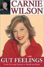 Gut Feelings : From Fear and Despair to Health and Hope by Carnie Wilson