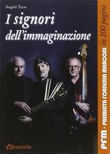 I signori dell'immaginazione. PFM, Premiata Forneria Marcon... - Torre Angelo