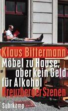 Möbel zu Hause, aber kein Geld für Alkohol von Klaus Bittermann, UNGELESEN