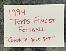 1994 TOPPS FINEST FOOTBALL COMPLETE YOUR SET