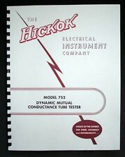 Hickok 752 Tube Tester Complete Manual with Tube Data +CA4 Data