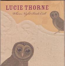 Lucie Thorne - Where Night Birds Call - CD (LSR07 Viatmin)
