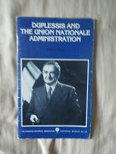 Duplessis and the Union Nationale administration JONES Historical booklet 1983