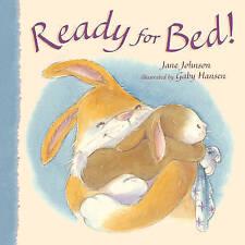 Ready for Bed! by Jane Johnson, Gaby Hansen Hardback Book 2007