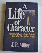 A Life of Character: Making Biblical Decisions for the Christian Walk- JR Miller