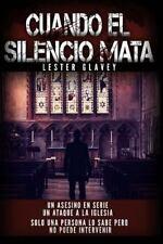 Cuando el Silencio Mata : Asesinato en la Antigua Guatemala by Lester Glavey...
