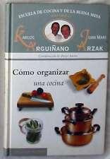 CÓMO ORGANIZAR UNA COCINA - KARLOS ARGUIÑANO / JUAN MARI ARZAK - VER INDICE