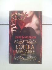 Jeanne Faivre d'Arcier L'opéra macabre, l'intégrale ( rouge flamenco + déesse éc