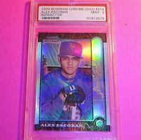 ALEX ESCOBAR 1999 Bowman Chrome #214 GOLD Signature REFRACTOR #/25 RC PSA 9 MINT