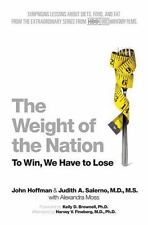 The Weight of the Nation : Surprising Lessons about Diets, Food, and Fat from...
