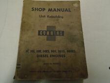 1953 Cummins Unit Rebuild H HS HRS NH NHS NHRS Diesel Shop Service Manual ***