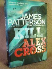 James Patterson: Kill Alex Cross. Century first editioin (hardback 2011)