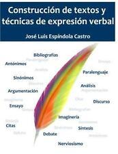 Construcción de Textos y Técnicas de Expresión Verbal by José Espíndola...