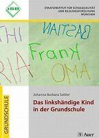 Das linkshändige Kind in der Grundschule von Sattler, Jo... | Buch | Zustand gut