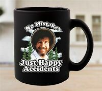 Bob Ross No Mistakes Just Happy Accidents Coffee Mug