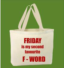 100% cotone VENERDÌ È My Second Favourite F -Word BORSA GRANDE FOR LIFE SHOPPER