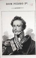 Stampa d'epoca - Dom Pedro I - Pietro I del Brasile e IV del Portogallo Sec. XIX