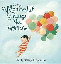 The Wonderful Things You Will be: A Growing-Up Poem by Emily Martin (Hardback, 2015)