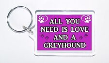 All You Need Is Love and a Greyhound, Present, Keyring For Dog Lovers
