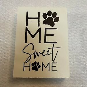 Home Sweet Home Paw Print Dog Wood Home Sign Decor 10 Inch by 6 Inch USA