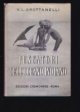 Grottanelli,  Pescatori dell'oceano indiano Edizioni Cremonese, 1955 R