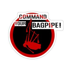 Command Your Bagpipe! Stickers