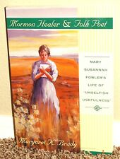 MORMON HEALER AND FOLK POET Mary Fowler's Life by Margaret Brady LDS MORMON PB