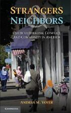 Strangers and Neighbors: Multiculturalism, Conflict, and Community in America