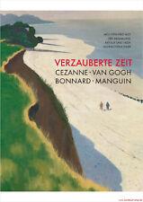 Manuel ENCHANTES temps, Cézanne – Van Gogh-Bonnard-Manguin, beaucoup de photos