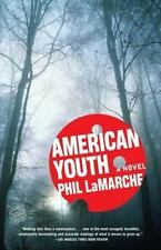 American Youth: A Novel: By Lamarche, Phil