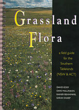 Grassland Plants: a Field Guide for the Southern Tablelands: NSW and Act by...