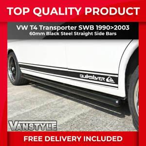 FITS VW T4 TRANSPORTER 90>03 SWB STRAIGHT SIDE BARS BLACK OE QUALITY 60MM STEPS