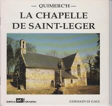 LE GALL Germain / QUIMERC'H - LA CHAPELLE DE SAINT-LEGER