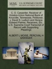 C. O. Carpenter, Receiver Of Holston-Union National Bank Of Knoxville, Tennes...